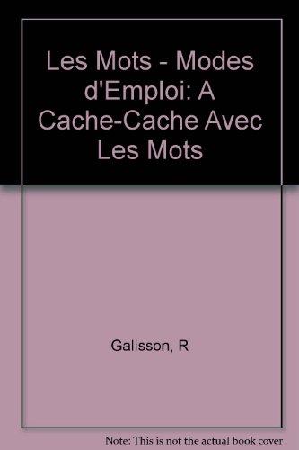 9782190332734: Les Mots - Modes d'Emploi: A Cache-Cache Avec Les Mots (French Edition)