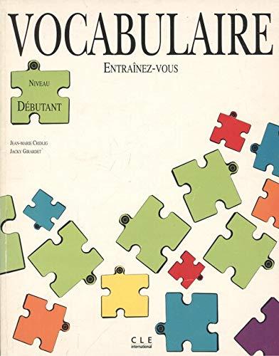 9782190333311: Entrainez-Vous - Vocabulaire: Vocabulaire - Niveau Debutant/Intermediaire (French Edition)