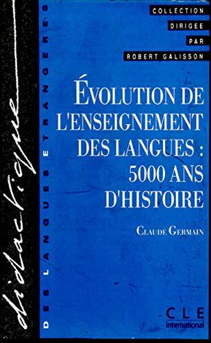 Didactique DES Langues Etrangeres: Evolution De L'Enseignement: Germain, Claude