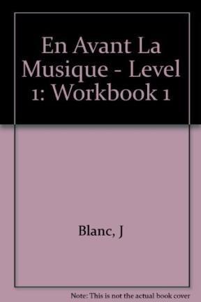 9782190334028: En Avant La Musique - Level 1: Workbook 1 (French Edition)