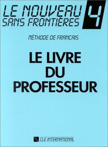 9782190334837: Le Nouveau Sans Frontieres Teacher's Guide (Level 4) (French Edition)