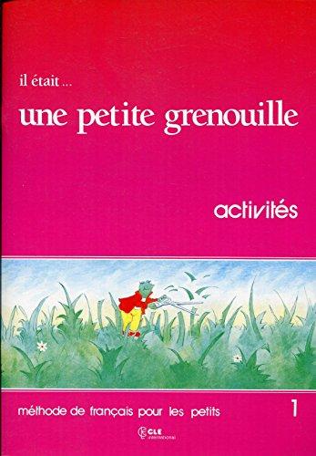 9782190335018: Il était... une petite grenouille 1 : Méthode de français pour les petits, Cahier d'activités