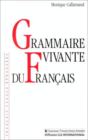 Grammaires. Grammaire vivante du fran?ais: M. Callamand