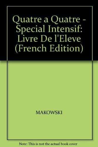 9782190394510: Quatre a Quatre - Special Intensif: Livre De l'Eleve (French Edition)