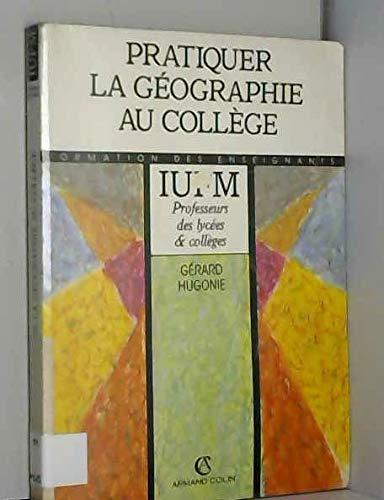 9782200011833: PRATIQUER GEOGR.AU COLLEGE (Ancienne Edition)