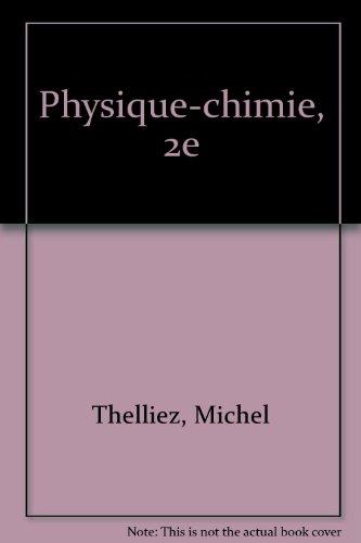 Physique chimie, classe de seconde: Thelliez