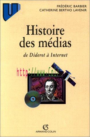 9782200013820: Histoire des médias : De Diderot à Internet