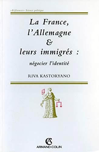 9782200014773: La France, l'Allemagne et leurs immigrés : Négocier l'identité