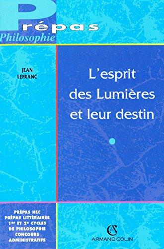 9782200015381: L'esprit des lumières et leur destin, Prépas HEC, prépas Littéraire, 1er et 2éme cycles de philosophie, concours administratifs