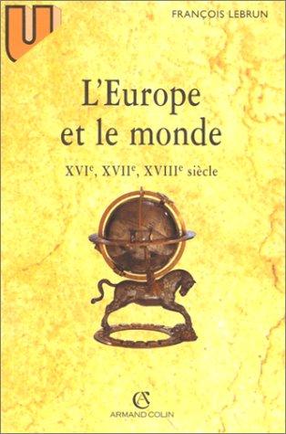 9782200015527: L'Europe et le monde : XVIe, XVIIe, XVIIIe siècle, 4e édition
