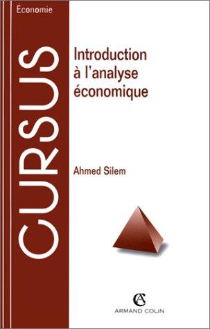 INTRODUCTION A L'ANALYSE ECONOMIQUE. Bases m?thodologiques et: Ahmed Silem