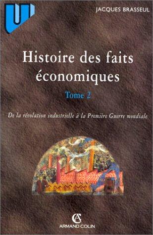 9782200016883: Histoire des faits économiques: Industrialisation et sociétés dans le monde au XIXe et au début du XXe siècle