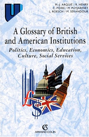 9782200017118: A glossary of british and american institutions : Politics, economics, education, culture, social services