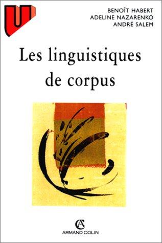 Les linguistiques de corpus: Benoît Habert; André
