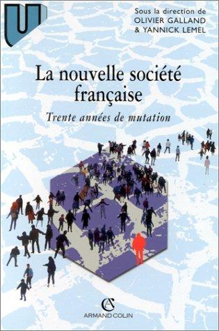 9782200019297: La Nouvelle Société française. Trente années de mutation