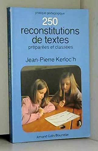 9782200101374: 250 Deux cent cinquante reconstitutions de textes : école élémentaire, 1er cycle (Pratique pédagogique)
