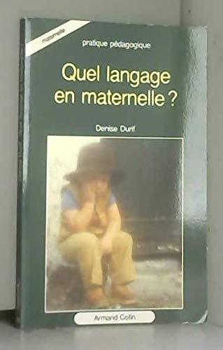 Quel langage en maternelle?: Denise Durif