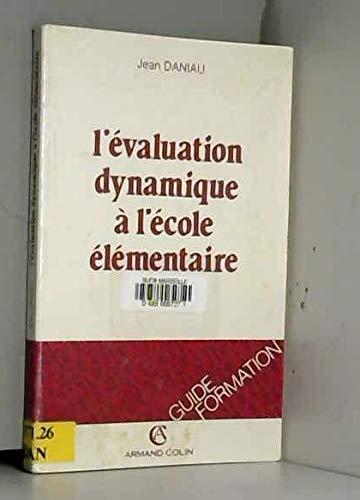 L'Evaluation Dynamique a l'Ecole Elementaire. (Formation Ensei): Daniau