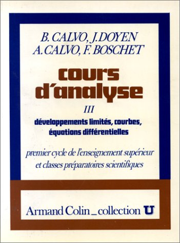 COURS D'ANALYSE - TOME III : DEVELOPPEMENTS LIMITES, COURBES, EQUATIONS DIFFERENTIELLES /...