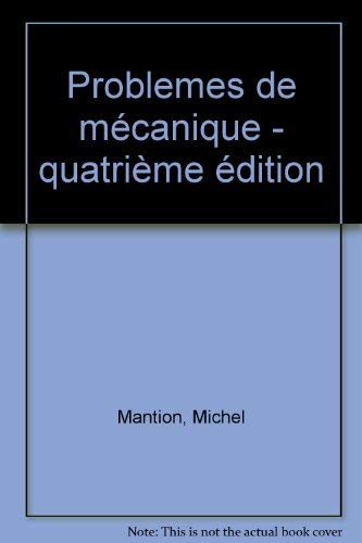 Problemes De Mecanique: Rappels De Cours Equations Differentielles: Mantion, Michel