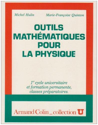 Outils mathématiques pour la physique (2200210558) by Marie-Françoise Quinton; Michel Hulin