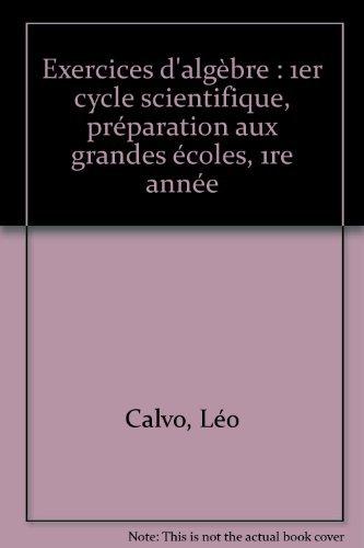 Exercices d'algèbre: 1er cycle scientifique, préparation aux grandes é...