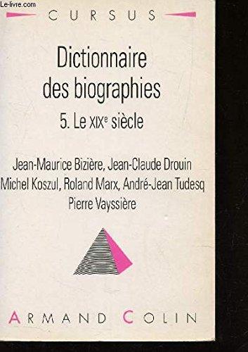 9782200211097: Dictionnaire des biographies, tome 5 : Le XIXe siècle