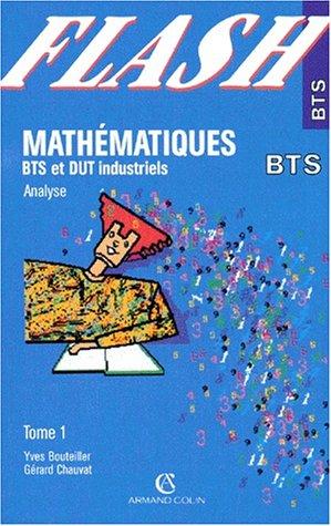 9782200211141: MATHEMATIQUES BTS ET DUT INDUSTRIELS. Tome 1, Analyse