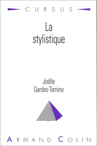 "La stylistique (Collection Cursus. Serie ""Litterature"") (French Edition): Tamine-Gardes, ..."