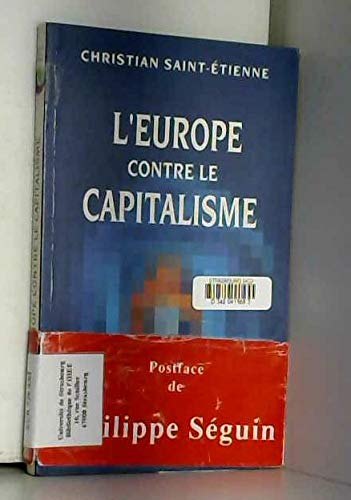 L'Europe contre le capitalisme: Christian Saint-Etienne