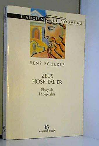9782200212995: Zeus hospitalier: Eloge de l'hospitalite : essai philosophique (Collection L'ancien et le nouveau) (French Edition)