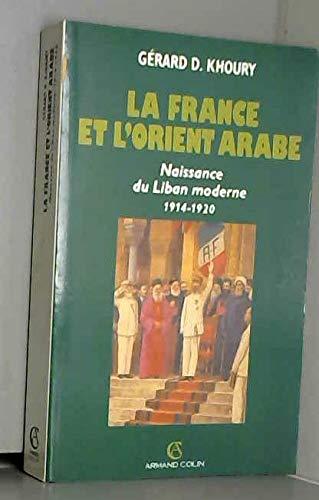 9782200213220: La France et l'Orient arabe : Naissance du Liban moderne, 1914-1920