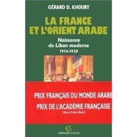 La France et l'Orient arabe: Naissance du Liban moderne, 1914-1920 (Histoires / Colin) (French ...
