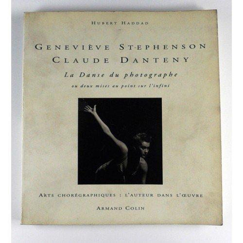 Geneviève Stephenson-Claude Danteny : La danse du photographe ou deux mises a.