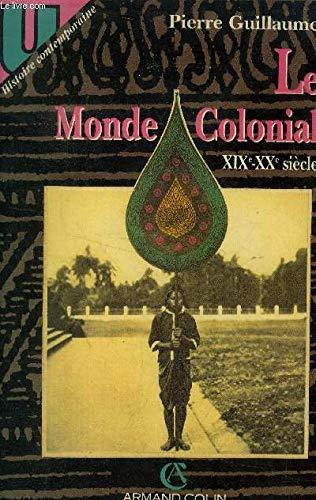 Le monde colonial : xixe-xxe siecle (Armand: Guillaume