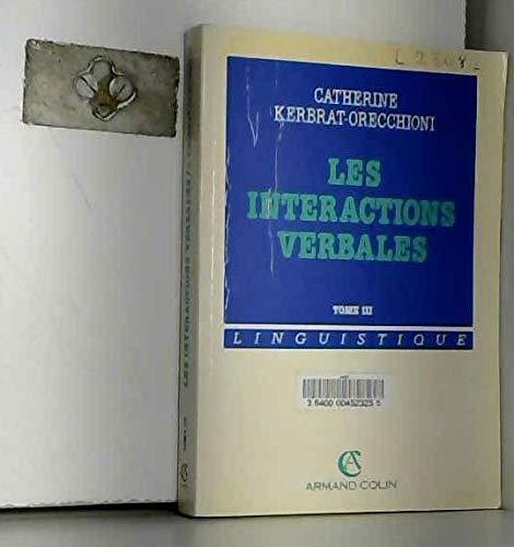 Les interactions verbales Tome 3 : Les: Kerbrat-Orecchioni, Catherine