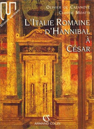 L'Italie romaine d'Hannibal à César.: CAZANOVE (Olivier de), MOATTI (Claude...