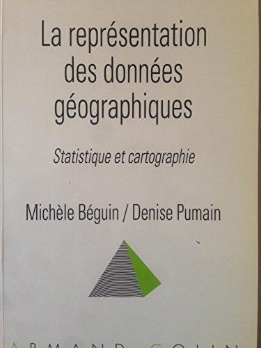 9782200215392: La représentation des données géographiques. : Statistique et cartographie, 2ème tirage