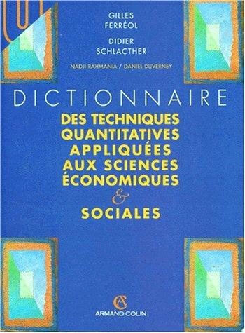 Dictionnaire des techniques quantitatives appliquées aux sciences économiques et ...