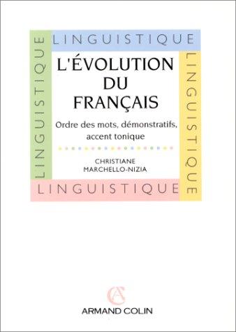 9782200215750: L'EVOLUTION DU FRANCAIS. Ordre des mots, démonstratifs, accent tonique (Linguistique)