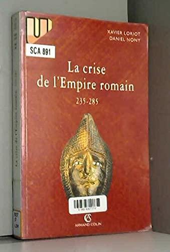9782200216771: La crise de l'Empire romain : 235-285