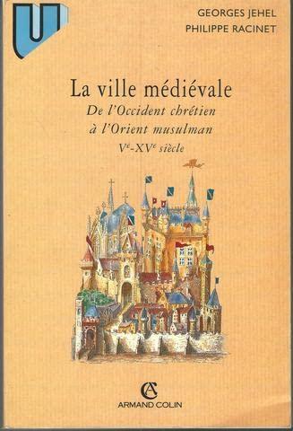 La ville médiévale: De l'Occident chrétien à: Jehel, Georges, Racinet,