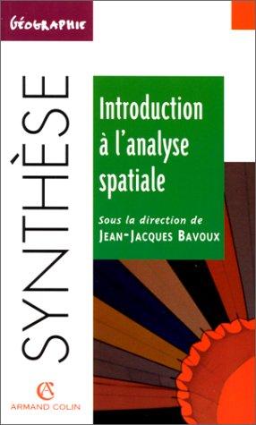 Introduction à l'analyse spatiale: Bavoux, Jean-Jacques