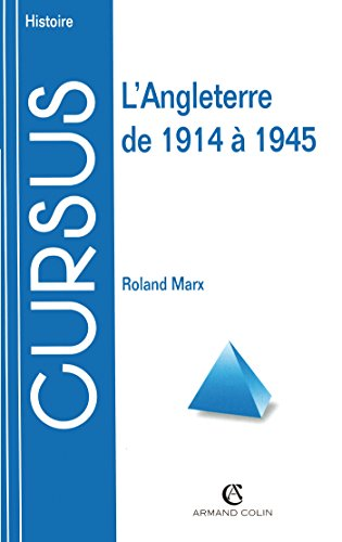 L'Angleterre de 1914 Ã 1945, 2e Ã: Roland Marx