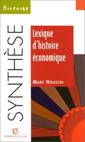 Lexique d'histoire économique: Nouschi, Marc