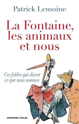 9782200242916: La Fontaine, les animaux et nous: Ces fables qui disent ce que nous sommes
