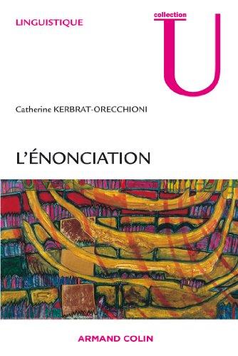 L'énonciation : De la subjectivité dans le: Catherine Kerbrat-Orecchioni