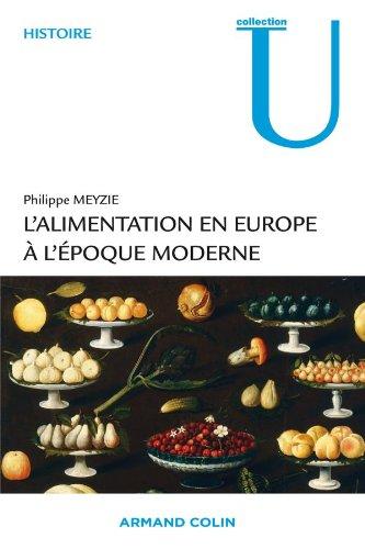 L'alimentation en Europe à l'époque moderne: Philippe Meyzie