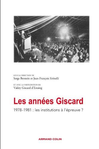 9782200246440: Les années Giscard - 1978-1981 : les institutions à l'épreuve ?
