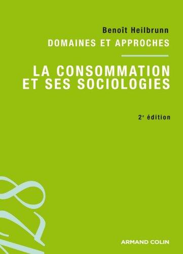9782200248147: La consommation et ses sociologies - 2e ed - Domaines et approches